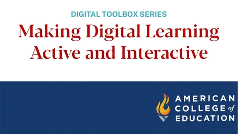 Thumbnail for entry Making Digital Learning Active and Interactive