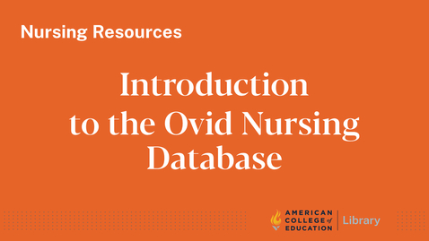 Thumbnail for entry Introduction to the Ovid Nursing Database