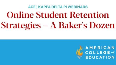 Thumbnail for entry Online Student Retention Strategies – A Baker's Dozen
