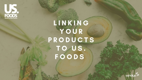 Thumbnail for entry Linking Your Products to US. Foods