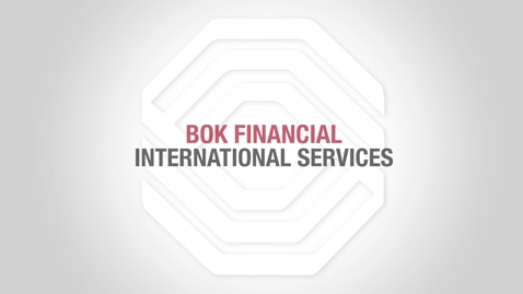 Thumbnail for entry BOK Financial Foreign Exchange: The Basics