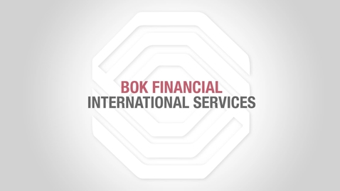 Thumbnail for entry BOK Financial Foreign Exchange: Entering New Markets