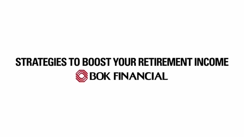 Thumbnail for entry Strategies to Boost Your Retirement Income
