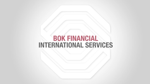 Thumbnail for entry BOK Financial Foreign Exchange: Letter of Credit