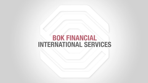Thumbnail for entry BOK Financial Foreign Exchange: Why BOK Financial