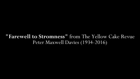 """Thumbnail for entry """"Farewell to Stromness"""" from The Yellow Cake Revue - Performed by Louie Hehman"""