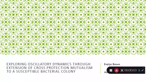 Thumbnail for entry Evelyn Brown - Exploring Oscillatory Dynamics through Extension of Cross Protection Mutualism to a Susceptible Bacterial Colony