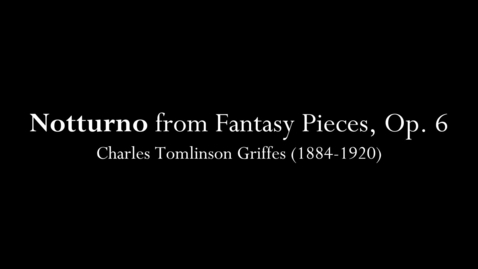 Thumbnail for entry Notturno from Fantasy Pieces, Op. 6 - Performed by Louie Hehman