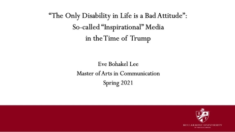 Thumbnail for entry Eve Bohakel Lee - The Only Disability in Life is a Bad Attitude: So-Called 'Inspirational' Media in The Age of Trump