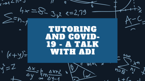 Thumbnail for entry Tutoring and COVID-19 - A  Talk with Adi