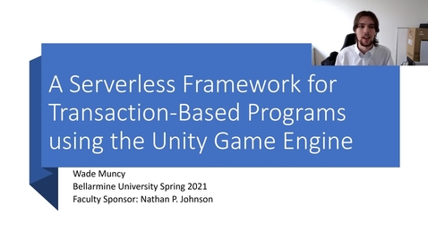 Thumbnail for entry Wade Muncy - A Serverless Framework for Transaction-Based Games