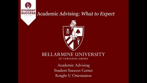Thumbnail for entry Knight U - Bellarmine College of Arts and Sciences Advising Session
