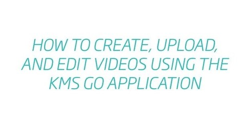 Thumbnail for entry Mobile App: How to create, upload, & edit media on the KMS GO App