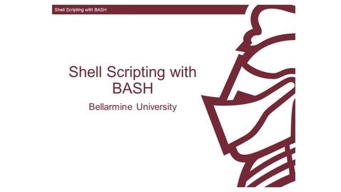 Thumbnail for entry Writing BASH Scripts