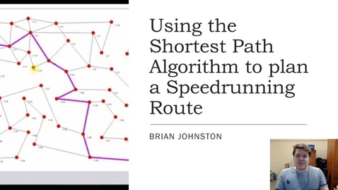 Thumbnail for entry Brian Johnston - Optimizing Speedrunning Routes using the Shortest Path Problem