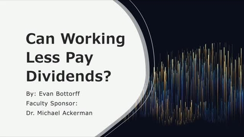 Thumbnail for entry Evan Bottorff - Can Working Less Pay Dividends?