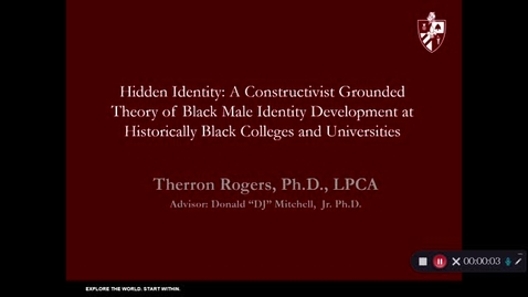 Thumbnail for entry Therron Rogers - Hidden Identity: A Constructivist Grounded Theory of Black Male Identity Development at Historically Black Colleges and Universities