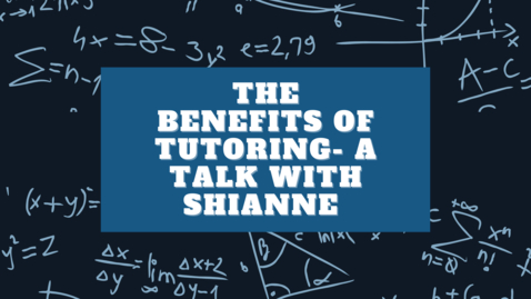 Thumbnail for entry The Benefits of Tutoring- A Talk with Shianne