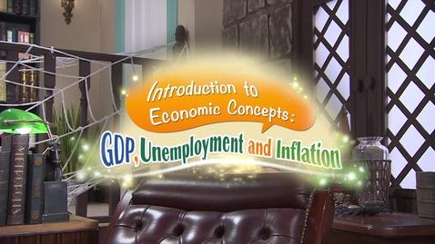 內容項目 Introduction to Economic Concepts:  GDP, Unemployment and Inflation 的縮圖
