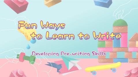 內容項目 Fun Ways to Learn to Write: Developing Pre-writing Skills (Multi-language subtitles available) 的縮圖