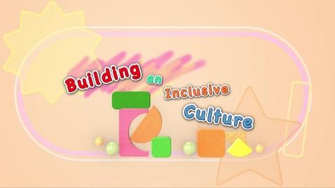 內容項目 Joyful and Balanced Development for Young Children Education (Episode Six): Building an Inclusive Culture (Multi-language subtitles available) 的縮圖