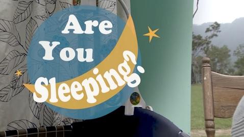 內容項目 Are You Sleeping? 的縮圖