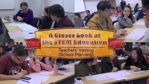 內容項目 A Closer Look at the STEM Education – Teachers' training (School Planning) (English subtitles available) 的縮圖