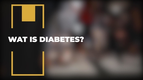 Thumbnail for entry Wat is Diabetes?
