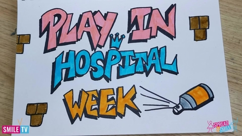 Thumbnail for entry Play in Hospital Week
