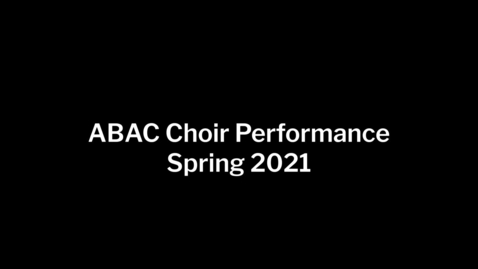 Thumbnail for entry Choir Concert Spring 2021