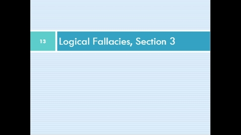 Thumbnail for entry Logical Fallacies, Sect 3 - November 2nd 2020, 6:32:08 pm