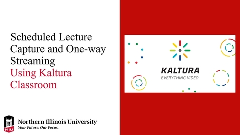 Thumbnail for entry Scheduled Kaltura Classroom Lecture Capture