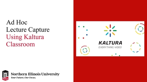 Thumbnail for entry Ad Hoc Kaltura Classroom Lecture Capture