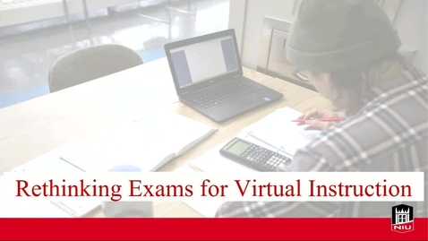Thumbnail for entry Rethinking Exams for Virtual Instruction
