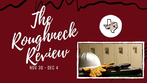 Thumbnail for entry The Roughneck Review: Week of Nov 30 - Dec 4