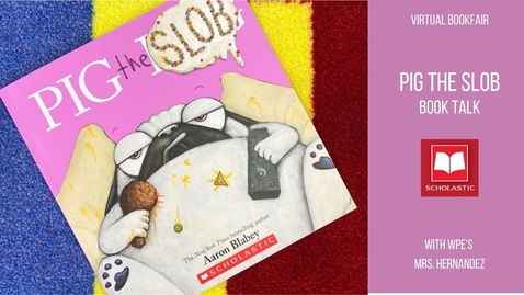 Thumbnail for entry Pig the Slob Book Talk with Mrs. Hernandez