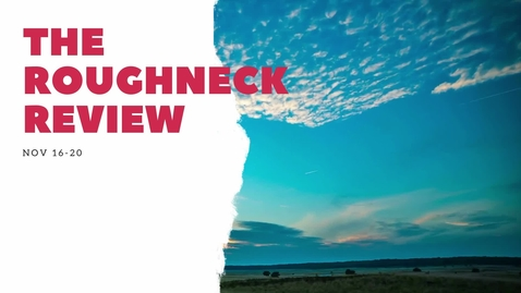 Thumbnail for entry The Roughneck Review: Week of Nov 16-20