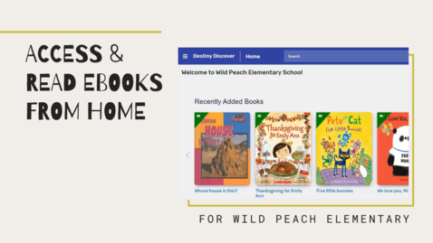 Thumbnail for entry Wild Peach Elementary - Access and Read eBooks from home
