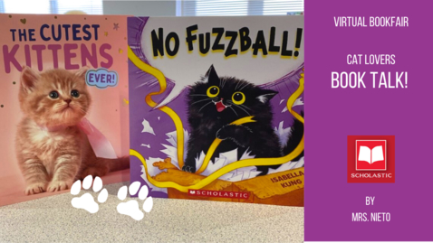 Thumbnail for entry Book Talk: The Cutest Kittens Ever and No Fuzzball!