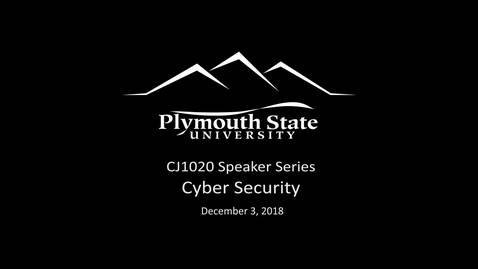Thumbnail for entry 120318 CJ1020 Speaker Series - Cyber Security
