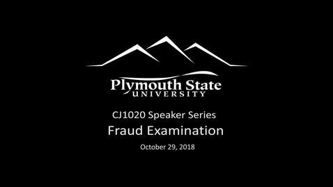 Thumbnail for entry 102918 CJ1020 Speaker Series - Fraud Examination
