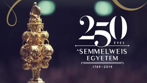 Thumbnail for entry 250 éves a Semmelweis Egyetem