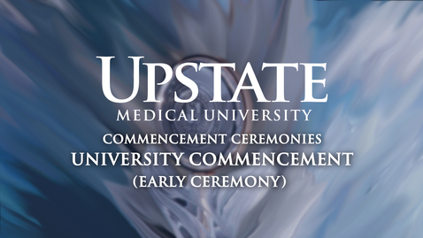 Thumbnail for entry Upstate Medical University - Commencement 2021 -Early Ceremony