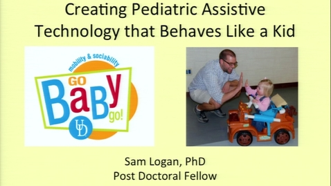 Thumbnail for entry First Annual Fit-IN Conference - 20131011-1130 - Creating Pediatric Assistive Technology that Behaves Like a Kid