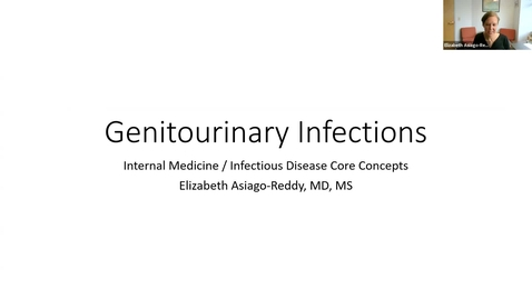 Thumbnail for entry 8/23 Genitourinary Infections by Dr. Asiago-Reddy