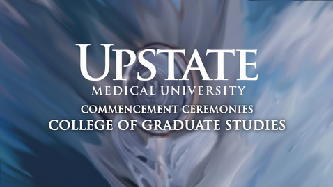 Thumbnail for entry Upstate Medical University - 2021 College of Graduate Studies Commencement Ceremony