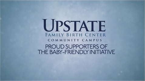 Thumbnail for entry Upstate Family Birth Center - Baby Friendly