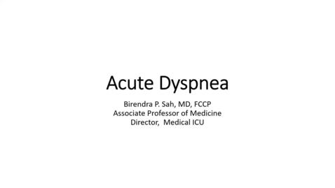 Thumbnail for entry 7/31 Acute Dyspnea- Dr. Sah (Pulmonary and Critical Care)