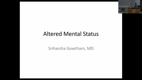 Thumbnail for entry 7/27: Altered Mental Status with Dr. Gowtham