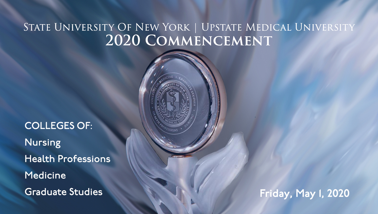 Upstate Medical University 2020 Virtual Commencement Ceremony